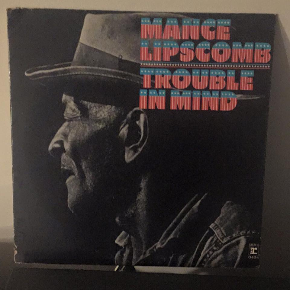 Mance Lipscomb - Trouble In Mind